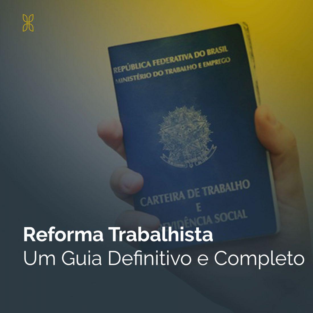 guia deifnitivo e completo da reforma trabalhista
