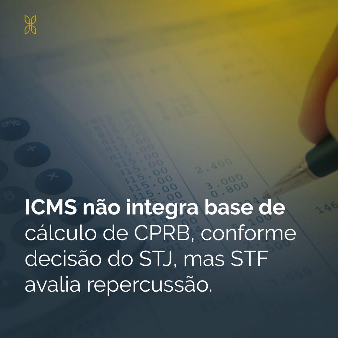 icms não integra base de cálculo da CPRB